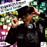 Clubstyle Deluxe - St. Tropez Edition 2012