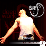 Deep Work - Robert Steinbacher
